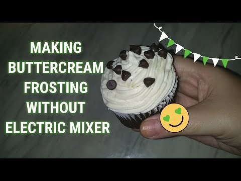 How to make buttercream frosting without using electric mixer : Episode 2
