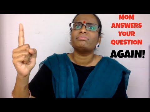 MOM ANSWERS YOUR QUESTION...AGAIN!