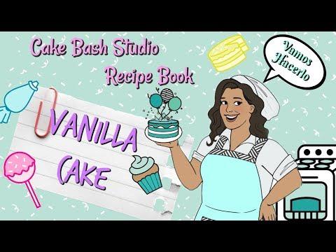 VANILLA CAKE RECIPE (CAKE BASH STUDIO RECIPE BOOK )