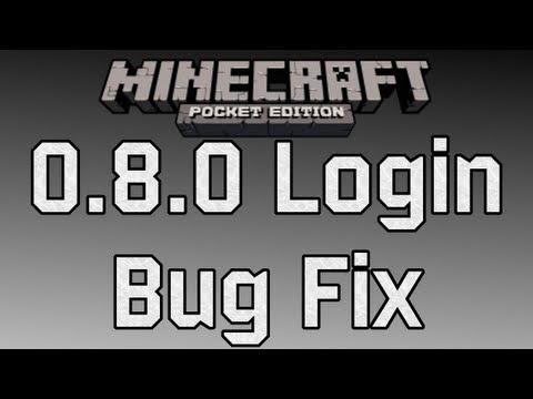Minecraft Pocket Edition 0.8.0 Login Bug Fix!