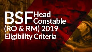 Download BSF Head Constable (RO/RM) Eligibility Criteria 2019: Age, Qualification, Physical/Medical Standards Video