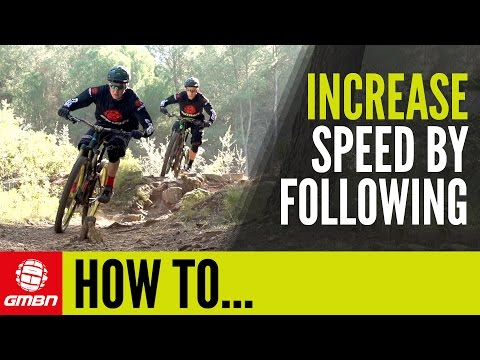 How To Increase Speed By Following Others | Mountain Bike Skills