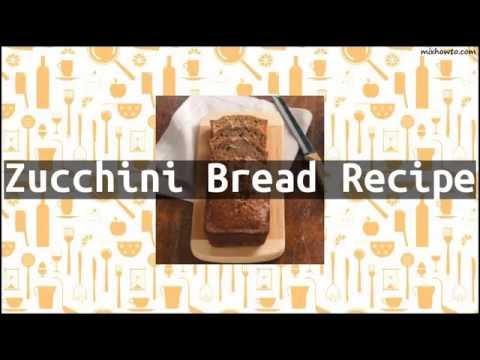 Recipe Zucchini Bread Recipe