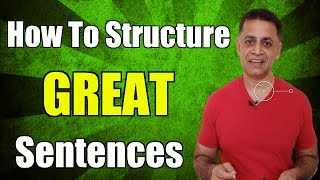 Sentence Structure - How To Structure Great Sentences