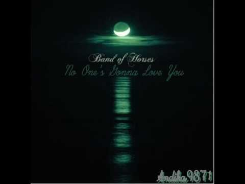 Band Of Horses - No One's Gonna Love You lyrics