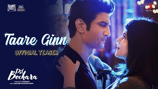 Dil Bechara - Taare Ginn (Official Teaser) | Sushant Singh Rajput | A.R. Rahman | Mohit & Shreya