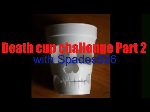 Death cup challenge part 2 100 subs special