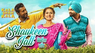 Shaukeen Jatt | Binnu Dhillon | Sargun Mehta | Jordan Sandhu | Kala Shah Kala | Bunty Bains | Gabruu