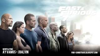 Furious 7 - Soundtrack #8 ( J Balvin - Ay Vamos )