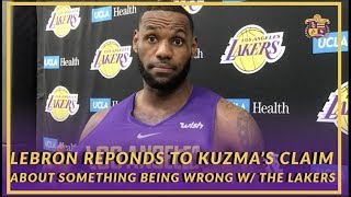 Lakers Interview: LeBron Responds to Kuzma's Claim That Something Is Wrong With the Lakers