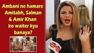 Rakhi Sawant SHOCKING reaction on Isha Ambani wedding | Comments on Amitabh, Salman & Amir Khan