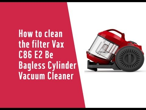 How to clean the filter Vax C86 E2 Be Bagless Cylinder Vacuum Cleaner 2747062