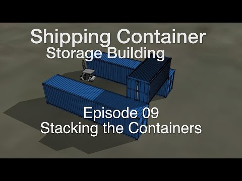 2016 Container Storage Building Episode 9: Stacking the Containers