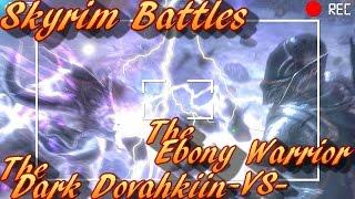 Skyrim Battles - The Dark Dovahkiin vs The Ebony Warrior [Legendary Settings]! :)
