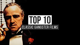 Top 10 Classic Gangster Films