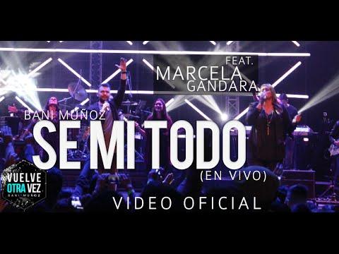 Xxx Mp4 Se Mi Todo Bani Muñoz Feat Marcela Gándara Video Oficial 3gp Sex