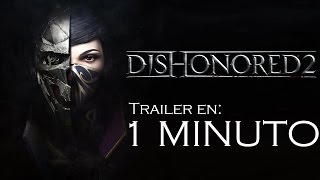 Dishonored 2 | Trailers EN 1 MINUTO