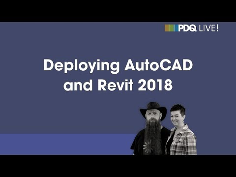 PDQ Live! : Deploying AutoCAD and Revit 2018