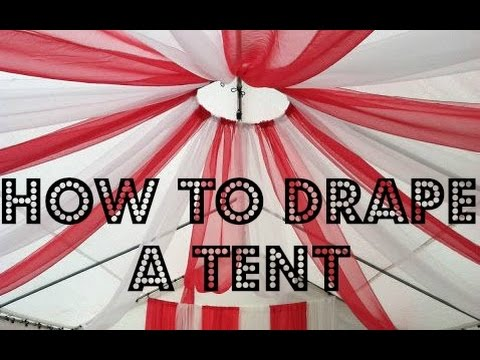 How to drape a tent