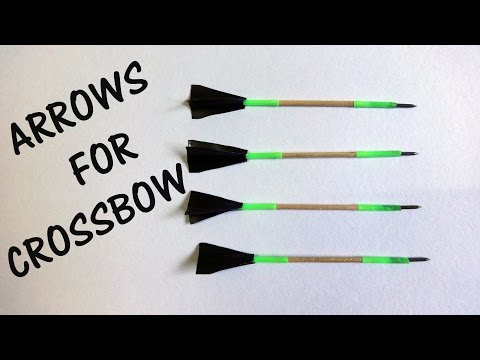 How to make arrow for CROSSBOW