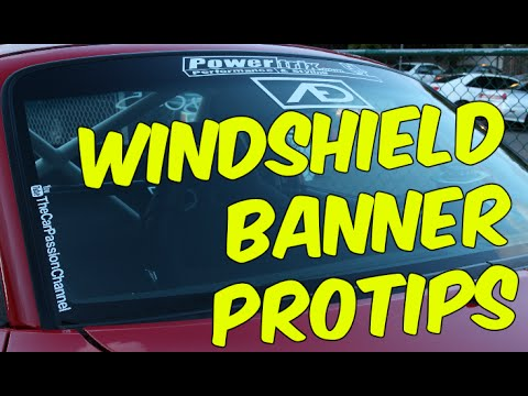Windshield Banner Pro Tips!