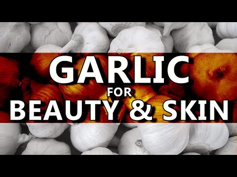 Top 10 Benefits of Garlic for Beauty and Skin - Garlic Face Mask For Acne,Blackhead,Anti-Ageing