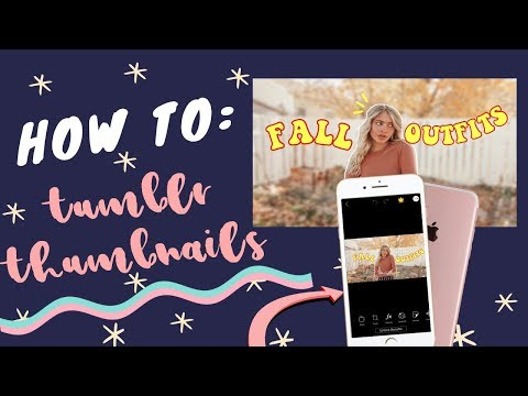 HOW TO MAKE TRENDY TUMBLR THUMBNAILS | 2018