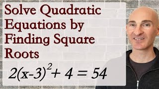 Solve Quadratic Equations by Finding Square Roots