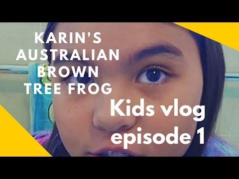 Karins Australian Brown Frog KIDS VLOG  EPISODE 1