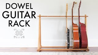 Building a MULTI Guitar Rack from Dowels - PLANS and TEMPLATE available!