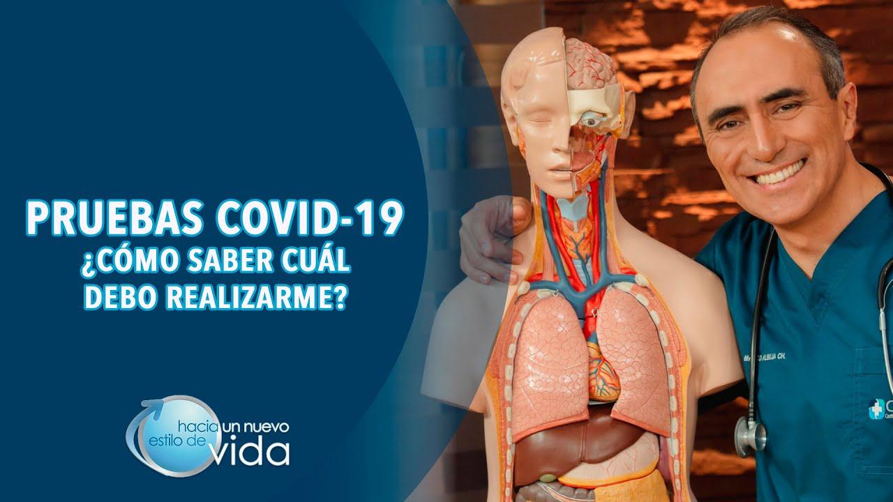 PRUEBAS COVID-19 ¿CÓMO SABER CUÁL DEBO REALIZARME? - HACIA UN NUEVO ESTILO DE VIDA
