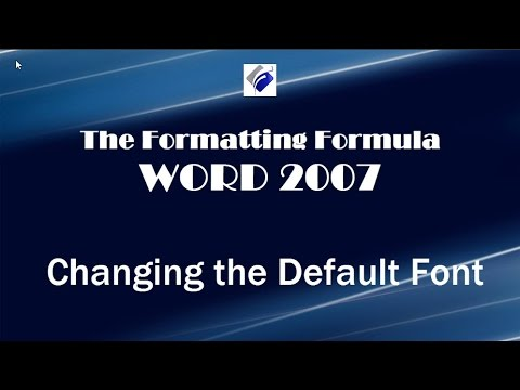 Word 2007   Changing the Default Font