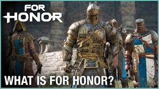 For Honor: What Is For Honor? | Trailer | Ubisoft [NA]