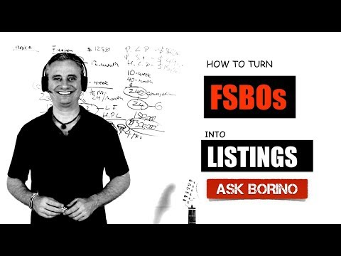 HOW TO TURN FSBOs INTO LISTINGS - Coach Borino Real Estate Advice