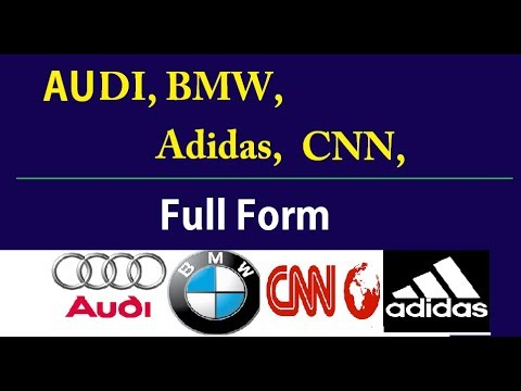 AUDI, BMW, Adidas, CNN, Full Forms