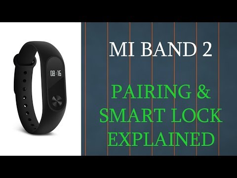 How To Pair Xiaomi Mi Band 2 & Smart Lock Explained