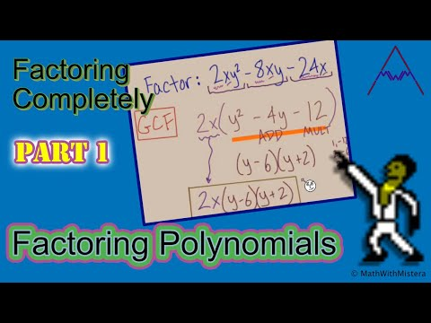 Factoring Polynomials #17 Factoring Completely! Part 1 of 3
