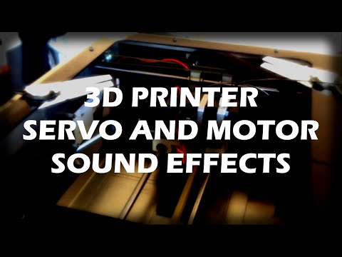 3Dimensional Printing - 3D Printer Servo And Motor Sound Effects