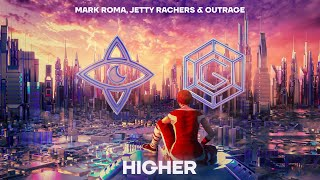 Mark Roma, Jetty Rachers & OUTRAGE - Higher [Intensity Co-Release]