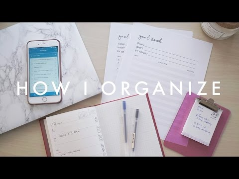 How I Plan & Organize My Life to Achieve Goals