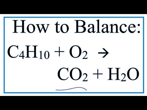 How to Balance C4H10 + O2 = CO2 + H2O:  (Butane Combustion Reaction)