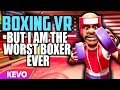 Boxing In VR But I Am The Worst Boxer Ever