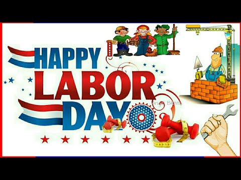 Happy Labour Day 2018 Wishes |Special WhatsApp Status | Labour Day Messages|SMS|Quotes|Images Video|