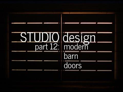 Modern Barn Doors - Studio Design Project (Part 12)