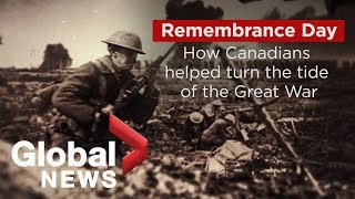 """How Canada's """"hundred days"""" campaign helped turn the tide of the Great War"""