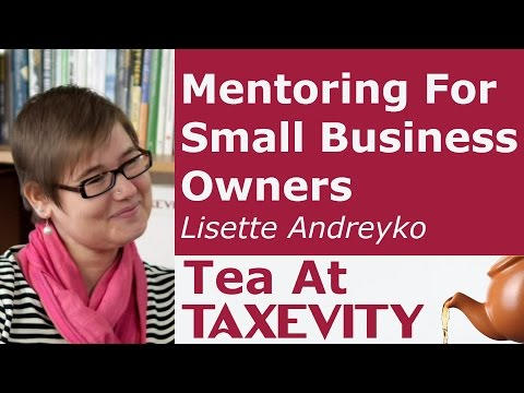 Mentoring For Small Business Owners: Lisette Andreyko | Tea At Taxevity #57