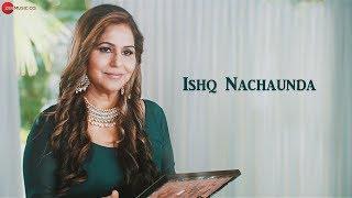 Ishq Nachaunda - Official Music Video | Veena Bhatia