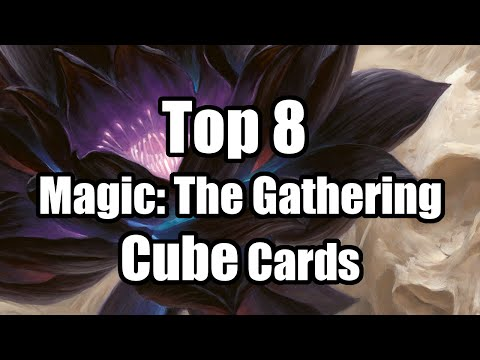 Top 8 Magic: The Gathering Cube Cards