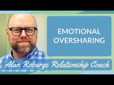 Emotional Oversharing - Codependency and Love Addiction