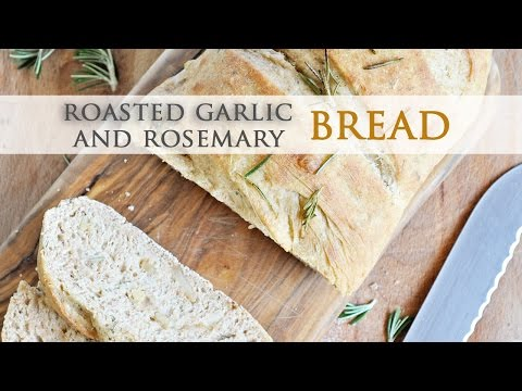 Roasted Garlic and Rosemary Bread - Quick 1 Hour Recipe